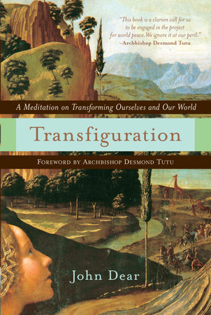 Transfiguration by John Dear