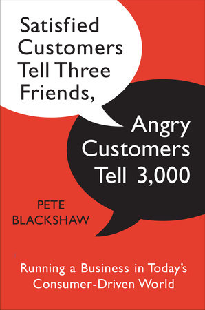 Satisfied Customers Tell Three Friends, Angry Customers Tell 3,000 by