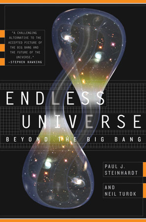 Endless Universe by Neil Turok and Paul J. Steinhardt