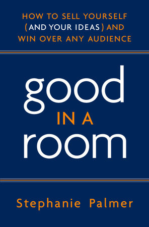 Good in a Room by Stephanie Palmer