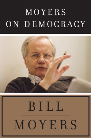 Moyers on Democracy by