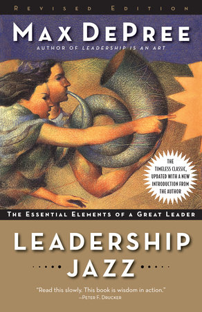 Leadership Jazz - Revised Edition by Max De Pree
