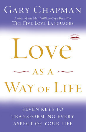 Love as a Way of Life by