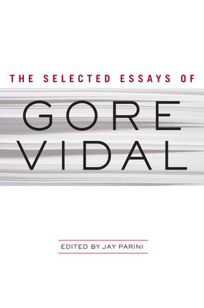 The Selected Essays of Gore Vidal by