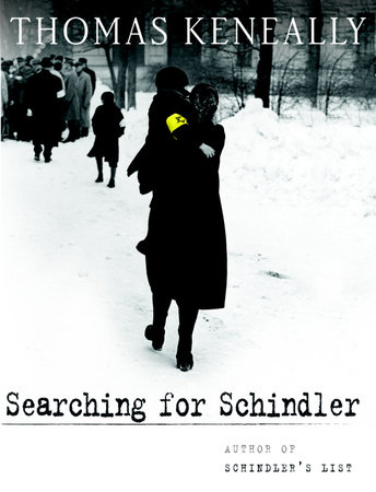 Searching for Schindler by Thomas Keneally