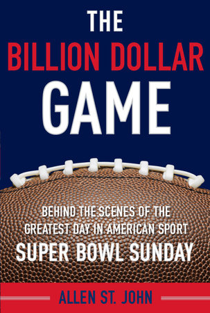 The Billion Dollar Game by Allen St. John