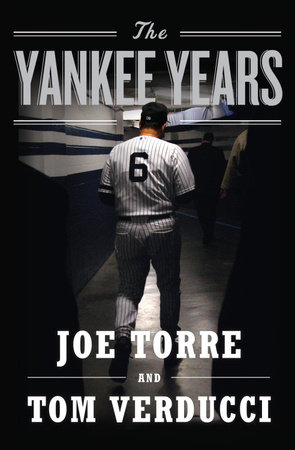 The Yankee Years by Tom Verducci and Joe Torre