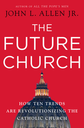 The Future Church by John L. Allen, Jr.