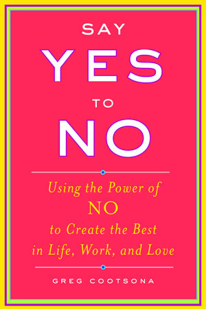 Say Yes To No