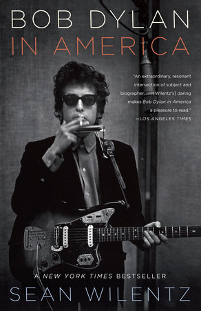 Bob Dylan In America by Sean Wilentz