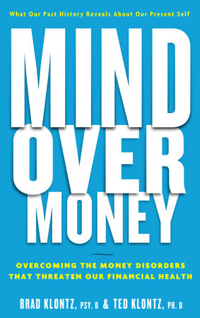 Mind over Money by Brad Klontz and Ted Klontz