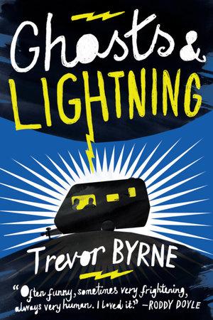 Ghosts and Lightning by Trevor Byrne