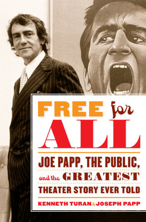 Free for All by Joseph Papp and Kenneth Turan