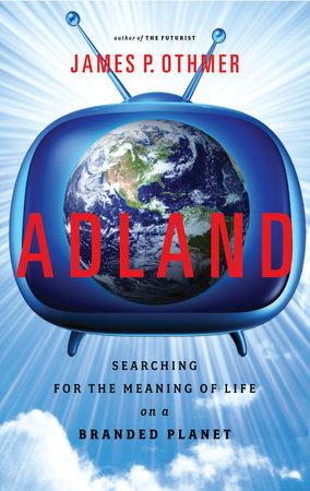 Adland by James P. Othmer