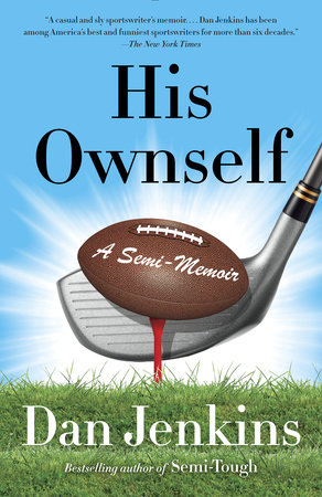 His Ownself by Dan Jenkins