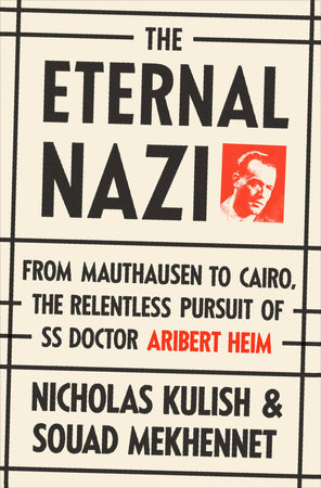 The Eternal Nazi by Souad Mekhennet and Nicholas Kulish