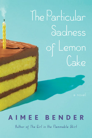 The Particular Sadness of Lemon Cake by