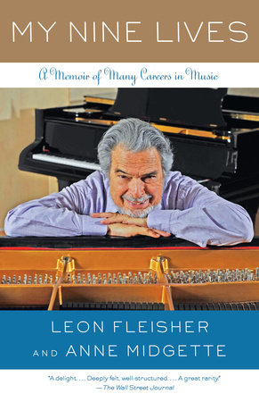 My Nine Lives by Leon Fleisher and Anne Midgette