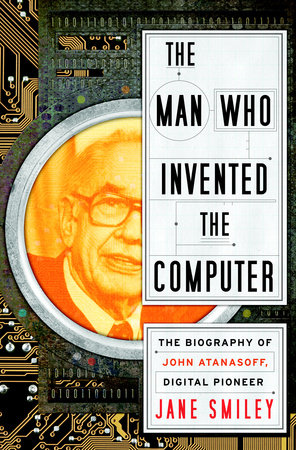 The Man Who Invented the Computer by