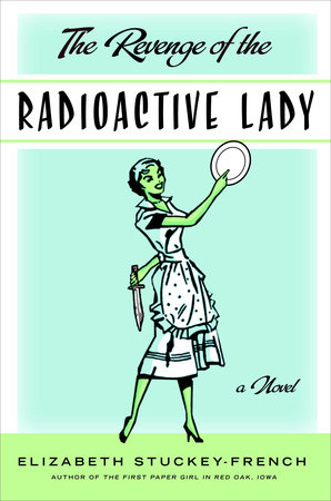The Revenge of the Radioactive Lady by