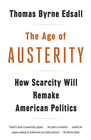 The Age of Austerity by Thomas Byrne Edsall