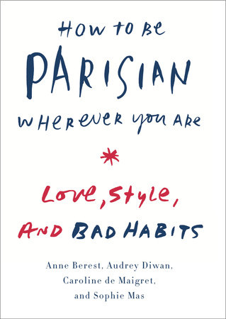How to Be Parisian Wherever You Are book cover