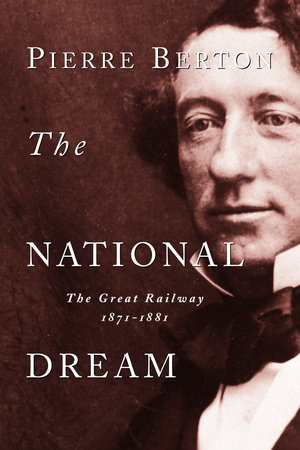 The National Dream by Pierre Berton