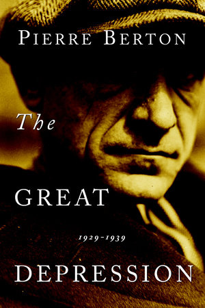 The Great Depression by Pierre Berton