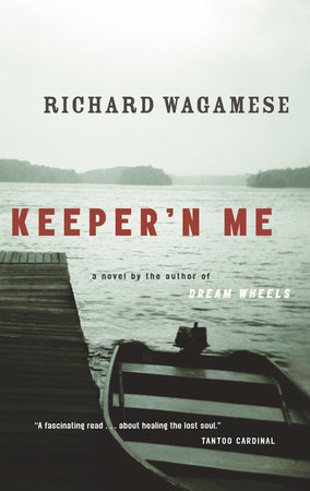 Keeper'n Me by Richard Wagamese