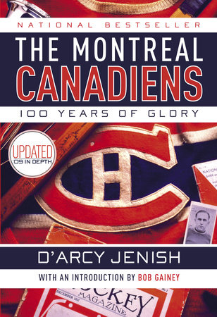 The Montreal Canadiens by D'Arcy Jenish