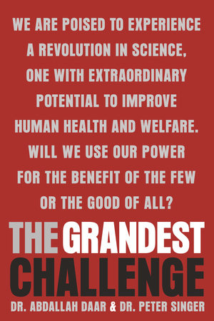 The Grandest Challenge by Peter Singer and Abdallah Daar