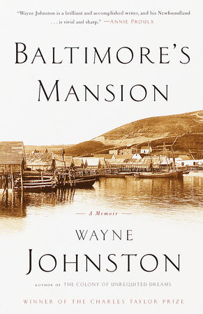 Baltimore's Mansion by Wayne Johnston
