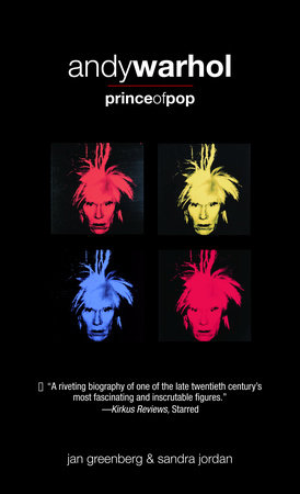 Andy Warhol, Prince of Pop by Sandra Jordan and Jan Greenberg