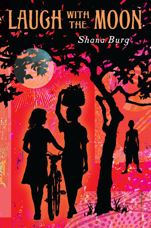 Laugh with the Moon by Shana Burg