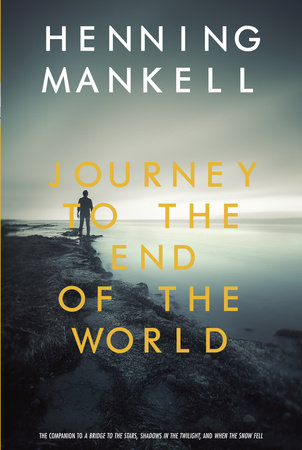 Journey to the End of the World by Henning Mankell