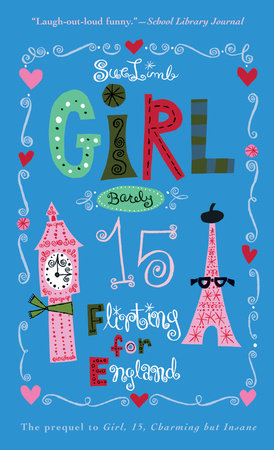 Girl, Barely 15: Flirting for England by Sue Limb