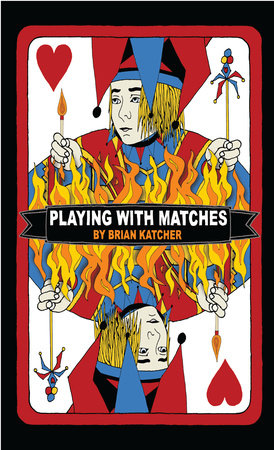 Playing with Matches by
