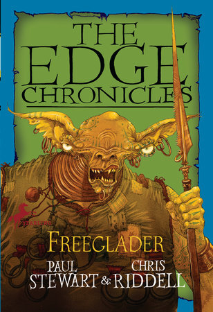 The Edge Chronicles 7: Freeglader by Paul Stewart and Chris Riddell