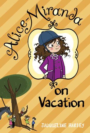Alice-Miranda on Vacation by Jacqueline Harvey