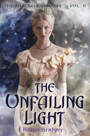 The Katerina Trilogy, Vol. II: The Unfailing Light by