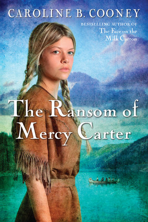 The Ransom of Mercy Carter by Caroline B. Cooney