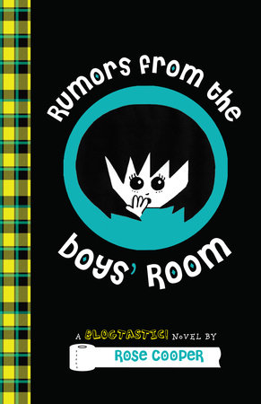Rumors from the Boys' Room: A Blogtastic! Novel by Rose Cooper