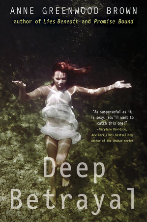 Deep Betrayal by Anne Greenwood Brown