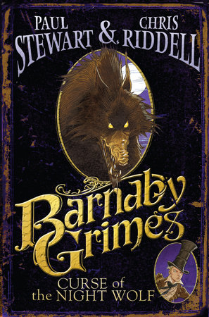 Barnaby Grimes: Curse of the Night Wolf by Chris Riddell and Paul Stewart