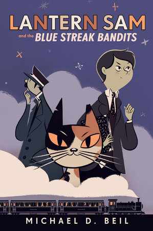 Lantern Sam and the Blue Streak Bandits by Michael D. Beil