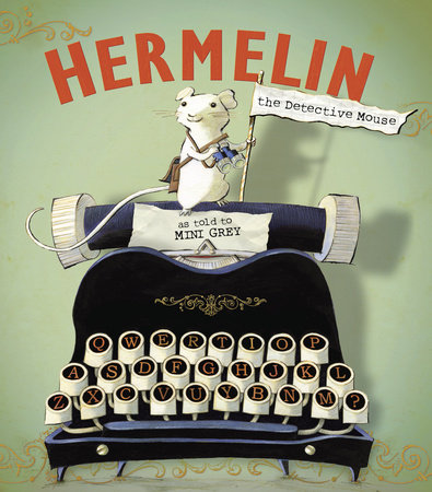 Hermelin the Detective Mouse by
