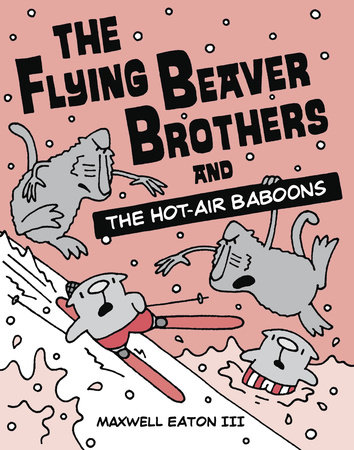 The Flying Beaver Brothers and the Hot Air Baboons by