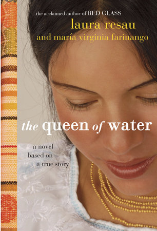 The Queen of Water by Maria Virginia Farinango and Laura Resau