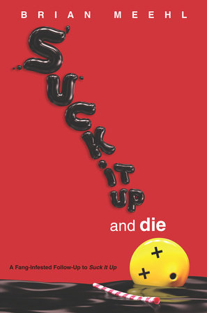 Suck It Up and Die by
