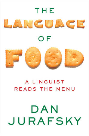 Cover art for The Language of Food: A Linguist Reads the Menu